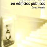 Accesibilidad en edificios públicos : cuestionario