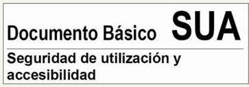 Documento básico DB SUA seguridad de utilización y accesibilidad