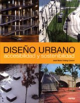 Urban design : accessible and sustainable architecture = accesibilidad y sostenibilidad